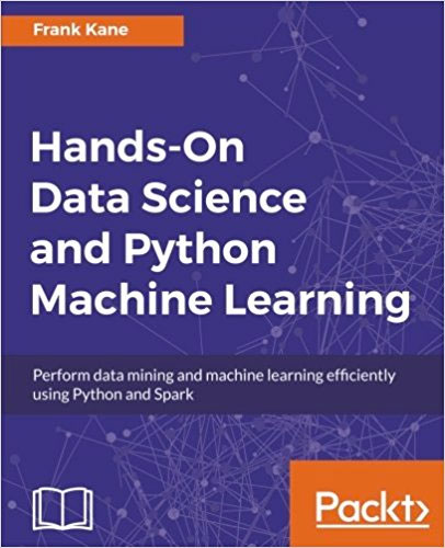 Hands-On Data Science and Python Machine Learning by Frank Kane